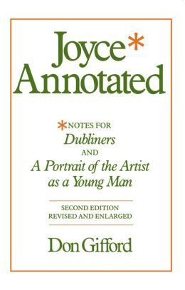 Joyce Annotated: Notes for Dubliners and A Portrait of the Artist as a Young Man, Second edition, Revised and Enlarged