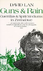 Guns and Rain: Guerillas and Spirit Mediums in Zimbabwe