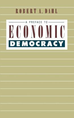 A Preface to Economic Democracy