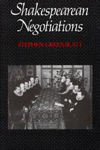 Shakespearean Negotiations: The Circulation of Social Energy in Renaissance England