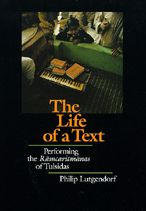 The Life of a Text: Performing the Ramcaritmanas of Tulsidas