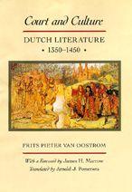 Court and Culture: Dutch Literature, 1350-1450