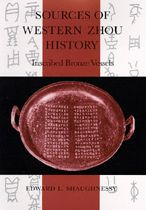 Sources of Western Zhou History: Inscribed Bronze Vessels