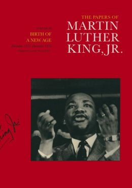 The Papers of Martin Luther King, Jr.: Volume III: Birth of a New Age, December 1955-December 1956