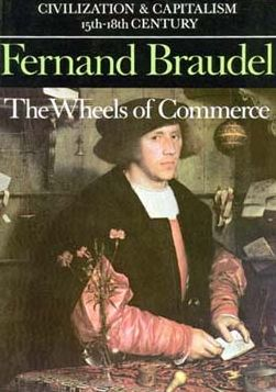 Civilization and Capitalism, 15th-18th Century, Vol. II: The Wheels of Commerce