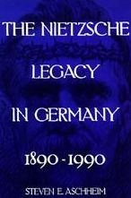 The Nietzsche Legacy in Germany: 1890 - 1990
