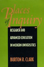 Places of Inquiry: Research and Advanced Education in Modern Universities