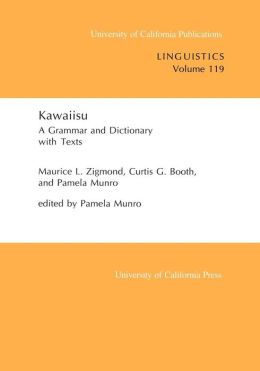 Kawaiisu: A Grammar and Dictionary, With Texts