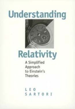 Understanding Relativity: A Simplified Approach to Einstein's Theories