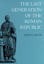 The Last Generation of the Roman Republic