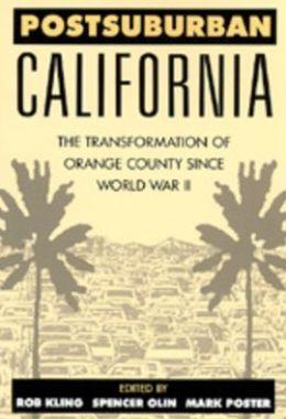 Postsuburban California: The Transformation of Orange County since World War II