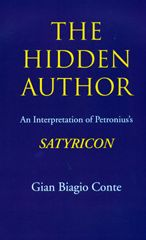 The Hidden Author: An Interpretation of Petronius's Satyricon