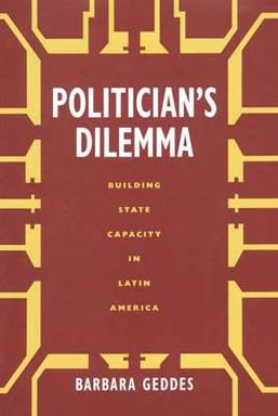 Politician's Dilemma: Building State Capacity in Latin America