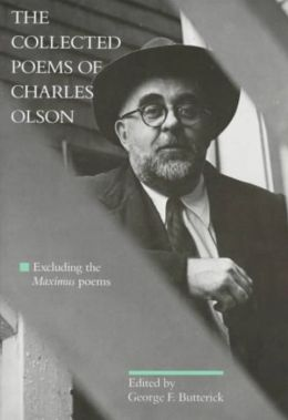 The Collected Poems of Charles Olson: Excluding the Maximus Poems