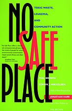 No Safe Place: Toxic Waste, Leukemia, and Community Action