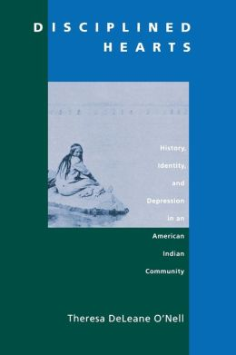 Disciplined Hearts: History, Identity, and Depression in an American Indian Community