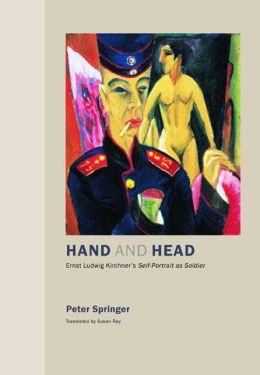 Hand and Head: Ernst Ludwig Kirchner's Self-Portrait as Soldier