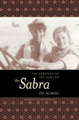 The Sabra: The Creation of the New Jew
