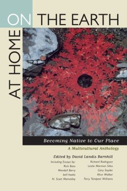 At Home on the Earth: Becoming Native to Our Place