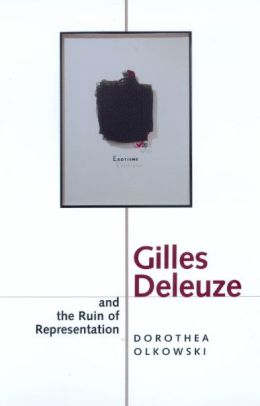 Gilles Deleuze And The Ruin Of Representation