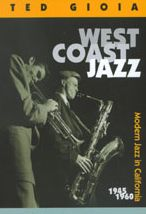 West Coast Jazz: Modern Jazz in California, 1945-1960