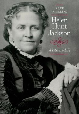 Helen Hunt Jackson: A Literary Life