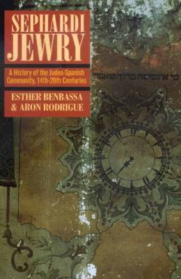 Sephardi Jewry: A History of the Judeo-Spanish Community, 14th-20th Centuries