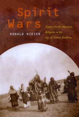 Spirit Wars: Native North American Religions in the Age of Nation Building