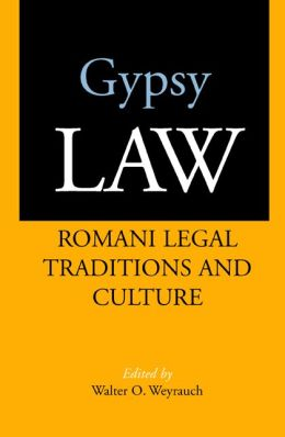 Gypsy Law: Romani Legal Traditions and Culture