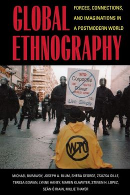 Global Ethnography: Forces, Connections, and Imaginations in a Postmodern World