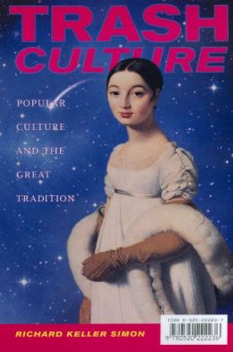 Trash Culture: Popular Culture and the Great Tradition