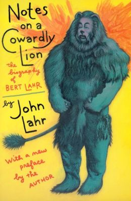 Notes on a Cowardly Lion: The Biography of Bert Lahr, With a New Preface by the Author