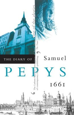 The Diary of Samuel Pepys, Vol. 2: 1661