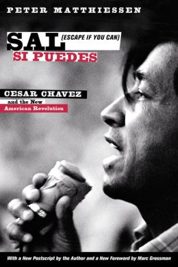 Sal Si Puedes (Escape If You Can): Cesar Chavez and the New American Revolution