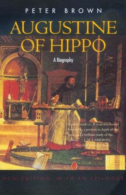Augustine of Hippo: A Biography, Revised Edition with a New Epilogue