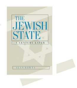The Jewish State: A Century Later, Updated With a New Preface