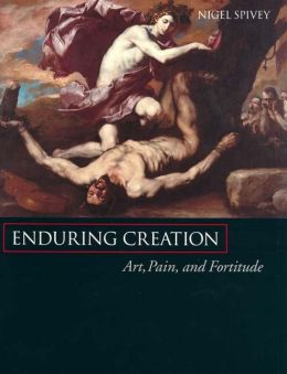 Enduring Creation: Art, Pain, and Fortitude