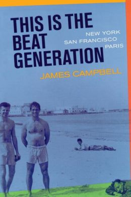 This Is the Beat Generation: New York-San Francisco-Paris
