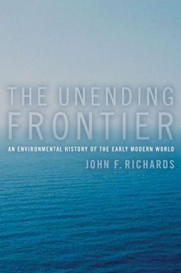 The Unending Frontier: An Environmental History of the Early Modern World