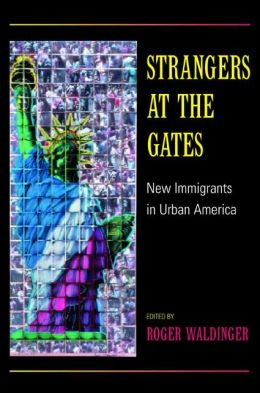 Strangers at the Gates: New Immigrants in Urban America