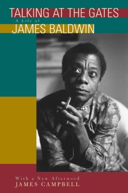 Talking at the Gates: A Life of James Baldwin