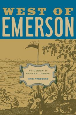 West of Emerson: The Design of Manifest Destiny