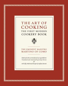 The Art of Cooking: The First Modern Cookery Book