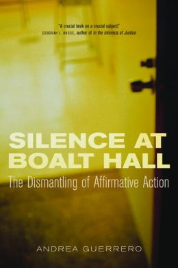 Silence at Boalt Hall: The Dismantling of Affirmative Action