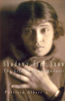 Shadows, Fire, Snow: The Life of Tina Modotti