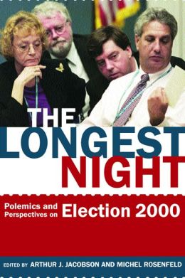 The Longest Night: Polemics and Perspectives on Election 2000