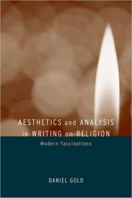 Aesthetics and Analysis in Writing on Religion: Modern Fascinations
