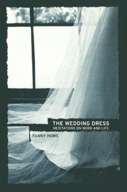 The Wedding Dress: Meditations on Word and Life