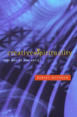 Creative Spirituality: The Way of the Artist