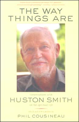 The Way Things Are: Conversations with Huston Smith on the Spiritual Life